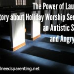 The Power of Laughter: A Story about Holiday Worship Services, an Autistic Son… and Angry Birds