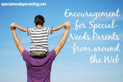 Links from around the web to encourage special-needs parents - specialneedsparenting.net