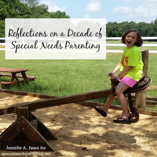 Reflections on a Decade of Special Needs Parenting {guest post from Jennifer Janes}