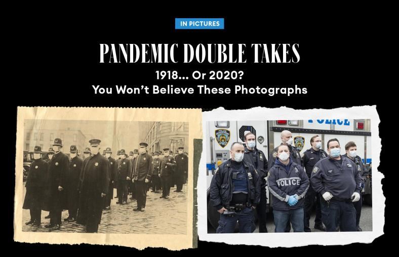 Pandemic Double Takes: 1918...or 2020? You Won't Believe These Photographs