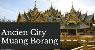 Visiter Ancien City Bangkok Muang Boran