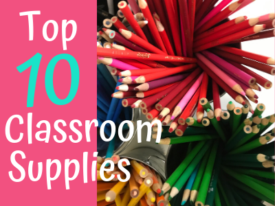Top 10 Classroom Supplies