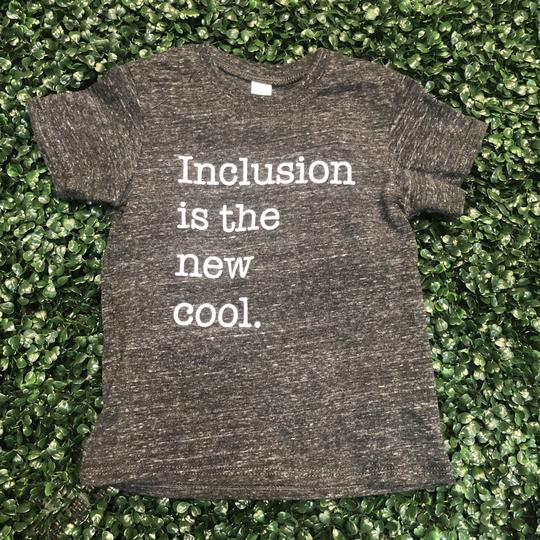 Inclusion is the New Cool Tee – Toddler, Youth and Adult Sizes