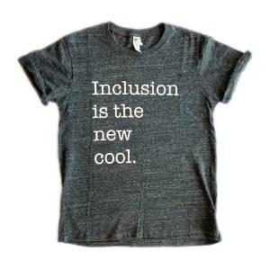Inclusion is the New Cool Tshirt
