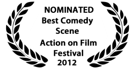 Action on Film 2012 Official Nominee Best Comedy Scene