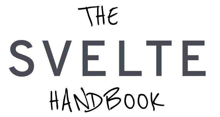 The Svelte Handbook