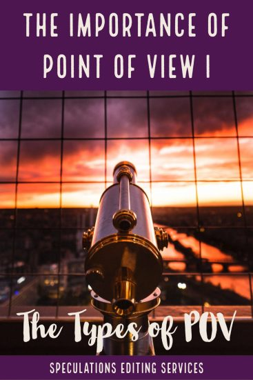 The Importance of Point of View: Part I: The Types of POV