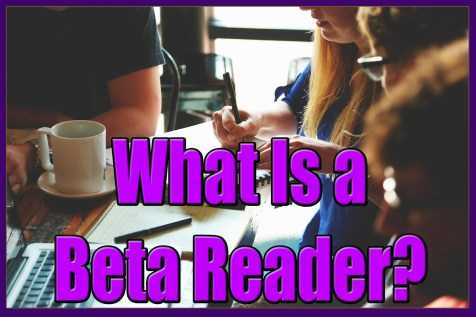 What Is a Beta Reader?