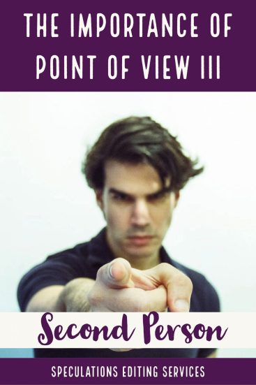 The Importance of Point of View: Part III: Second Person
