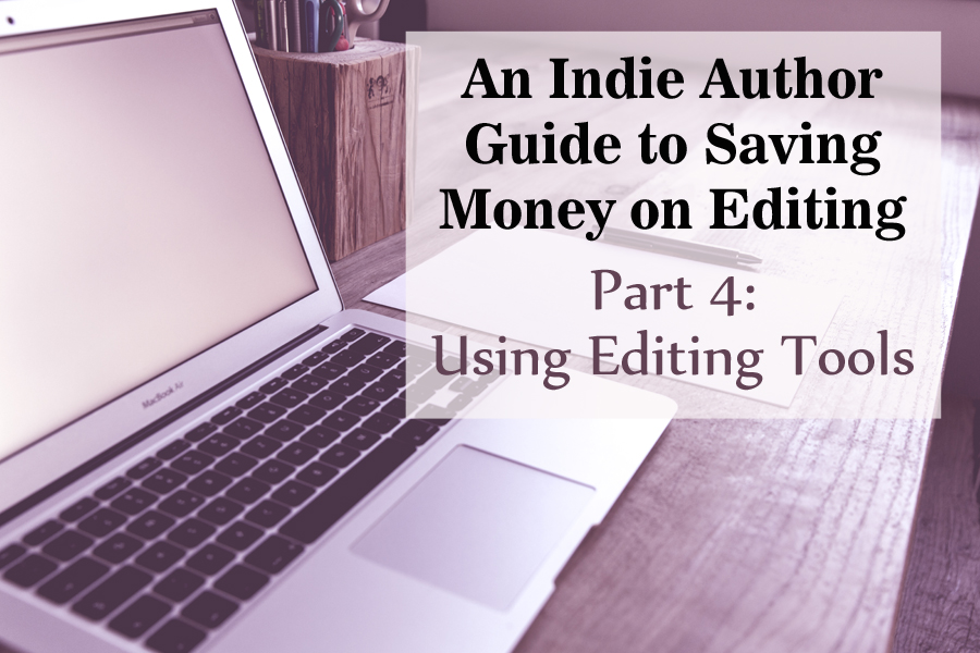 An Indie Author Guide to Saving Money on Editing—Part 4: Using Editing Tools