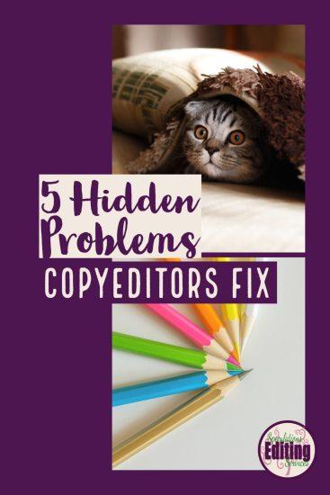 5 Hidden Problems Copyeditors Fix