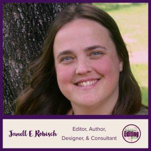 Janell E. Robisch, author, editor, designer, cover designer, book designer, consultant