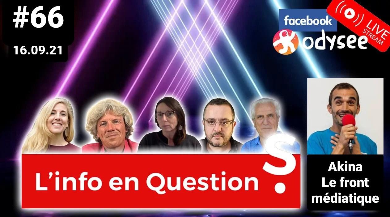 L'info en QuestionS #66 avec Akina, de la chaîne « Le Front médiatique » – 16.09.21