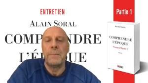 Comprendre l'époque : entretien avec Alain Soral (partie 1/8)