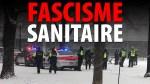 FASCISME SANITAIRE – IL FAUT QUE ÇA CESSE!
