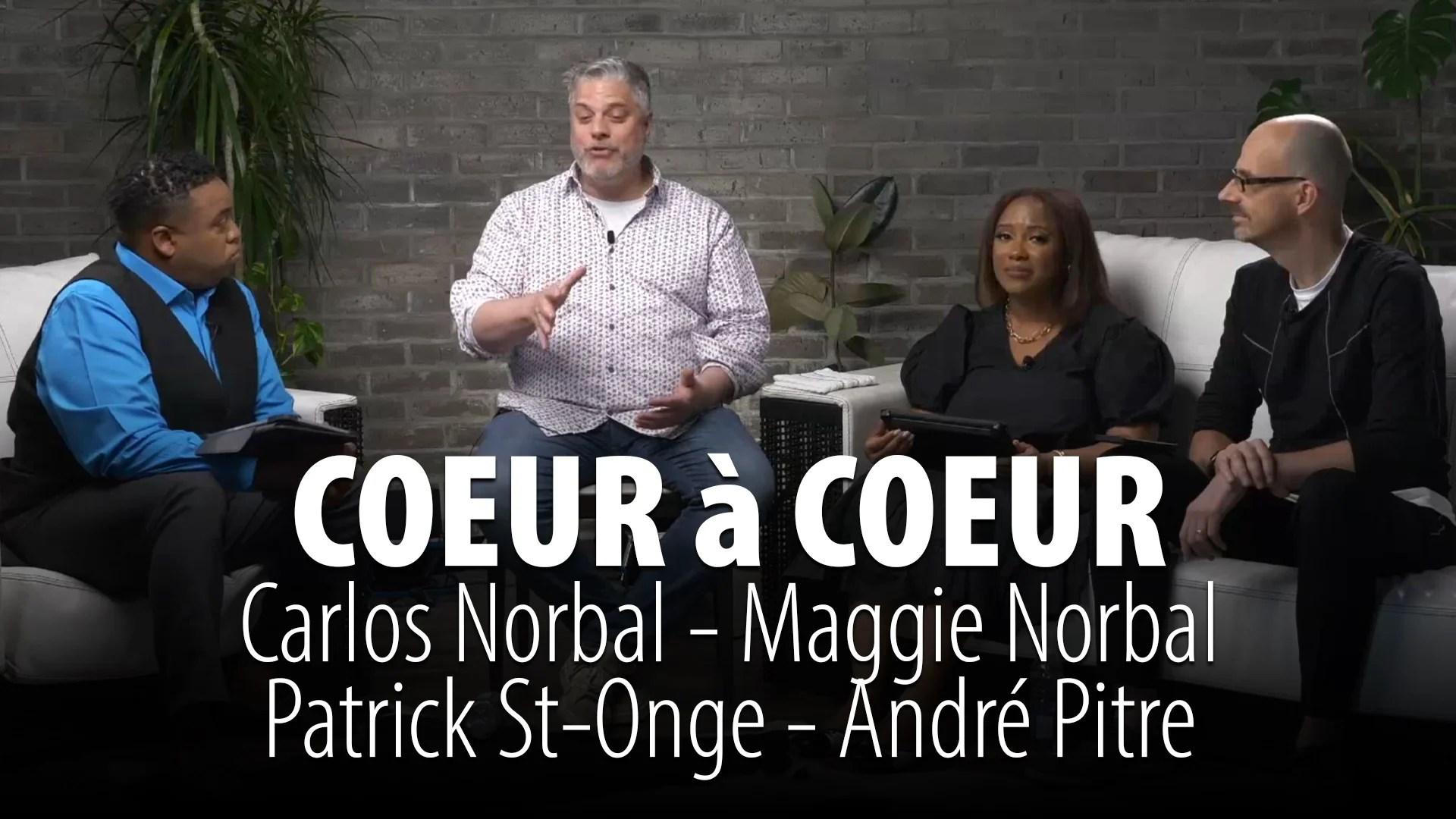 COEUR À COEUR 13 JUIN 2021 – CARLOS NORBAL – MAGGIE NORBAL – PATRICK ST-ONGE – ANDRÉ PITRE
