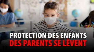 PROTECTION DES ENFANTS – DES PARENTS SE LÈVENT