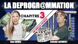"""La Déprogrammation – Chapitre 3 – """"UN SIÈCLE VICIEUX"""""""