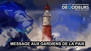 Message aux Gardiens de la Paix (Version complète – avec preuves) – 11/05/2021