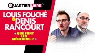 Pourquoi les médecins ne se bougent pas plus aujourd'hui en France ? – Louis Fouché & Denis Rancourt