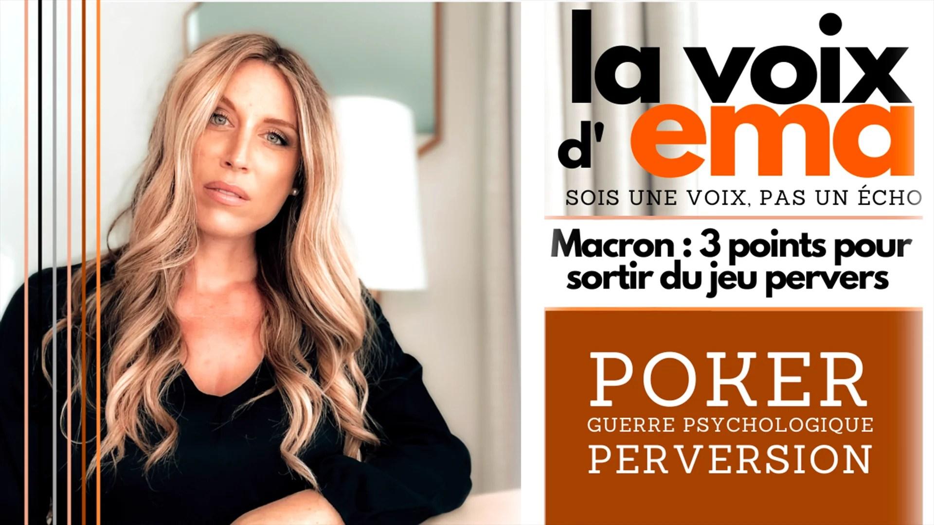 La Voix d'Ema – #37 – [13.07.2021] – Macron : Poker, perversion et guerre psychologique