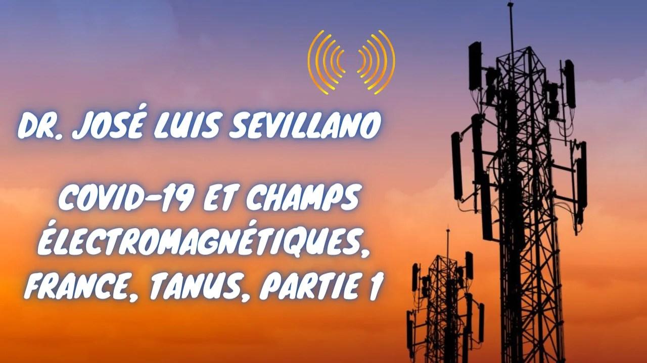 [VOSTFR] Dr. José Luis Sevillano - Covid-19 et champs électromagnétiques, France, Tanus, Partie 1