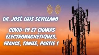 [VOSTFR] Dr. José Luis Sevillano – Covid-19 et champs électromagnétiques, France, Tanus, Partie 1