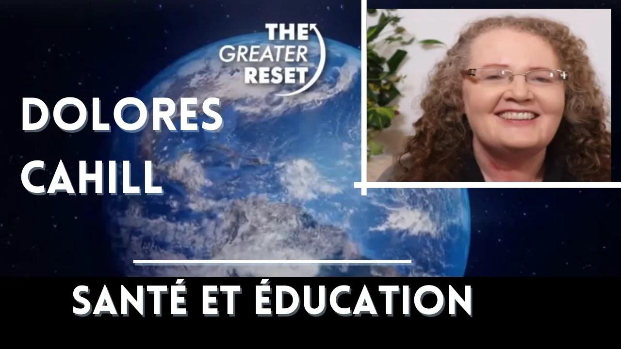 The Greater Reset Jour 2 : Dolores Cahill Santé et éducation