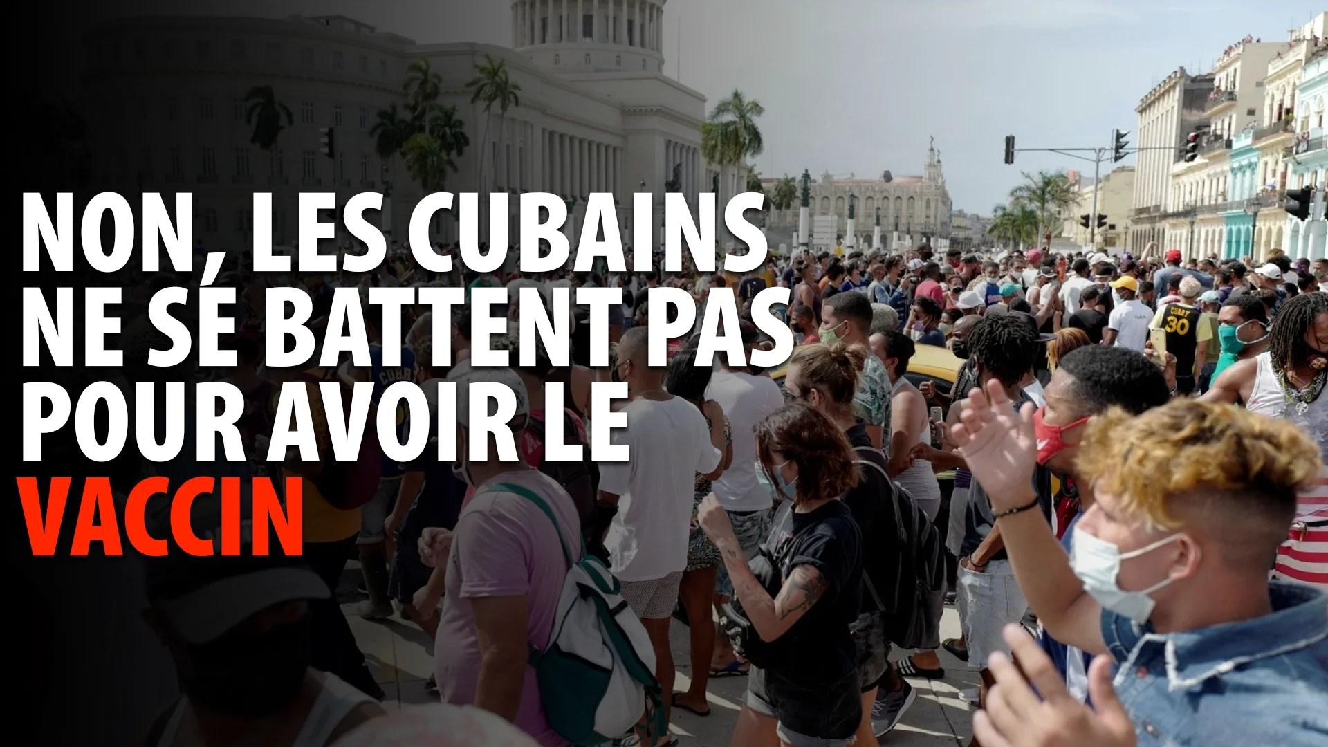 NON, LES CUBAINS NE SE BATTENT PAS POUR AVOIR LE VACCIN