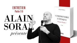 Comprendre l'époque : entretien avec Alain Soral (partie 7/8)