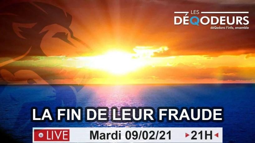 LA FIN DE LEUR FRAUDE! (live du 9 fevrier)