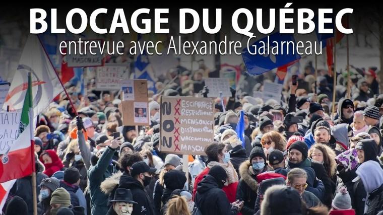 FRONT COMMUN – BLOCAGE DU QUÉBEC – entrevue avec ALEXANDRE GALARNEAU