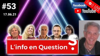 L'info en QuestionS #53 avec Patrick Jaulent – 17.06.21