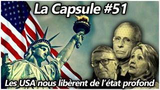 La Capsule #51 – Les USA nous libèrent de l'état profond