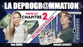 """La Déprogrammation – Chapitre 2 / Partie 2 – """"LES 3 PRINCES DU POGNON"""""""