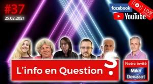 L'info en QuestionS #37 avec Mika Denissot – 25.02.21