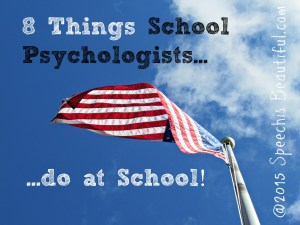 8 Things School Psychologists Do Everyday
