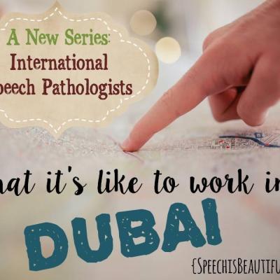 International Speech Pathologist Series: Dubai