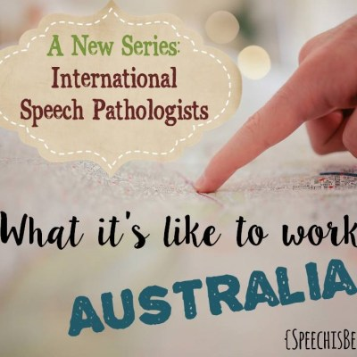 International Speech Pathologist Series: My Aussie Cousin