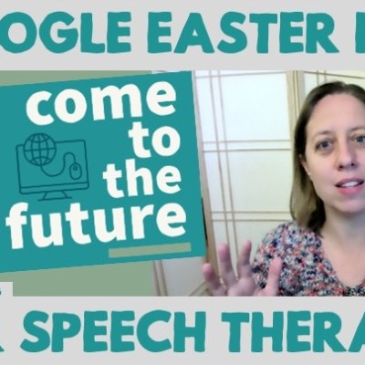 5 Google Easter Eggs to Use in Speech Therapy