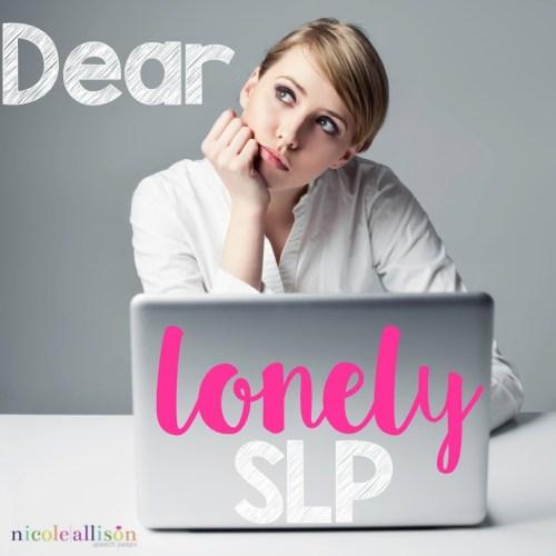 Dear Lonely SLP