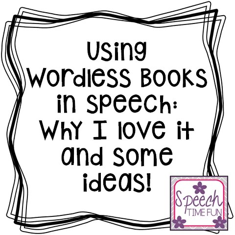 Using Wordless Books In Speech: Why I love them & fun