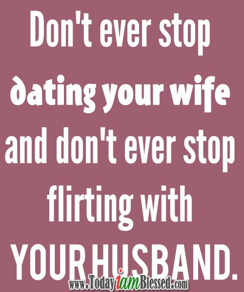 Quote U0026 Saying About Dating ♥ Relationship Quotes ♥ Never Stop Dating Your  Partner And Let God Bu2026