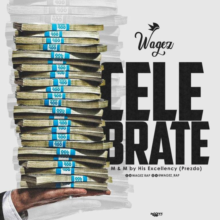 Wagez Rap - CELEBRATE (M&M by Prezdoe)