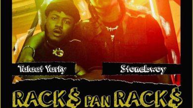 Talaat - RACKS PAN RACKS (Remix) ft Stonebwoy