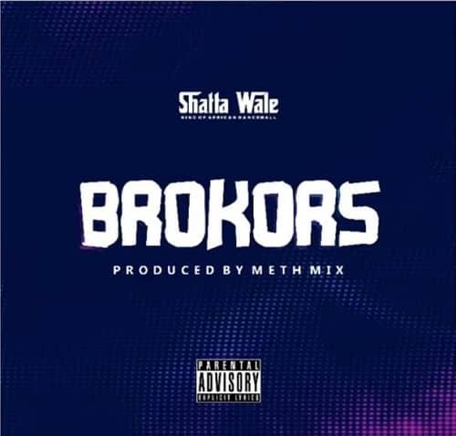 Shatta Wale - BROKORS (prod. by MethMix)