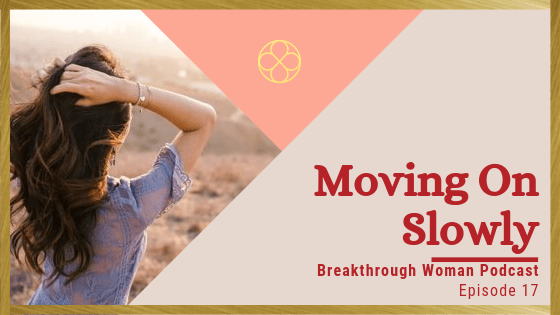 Episode 17: Moving On Slowly