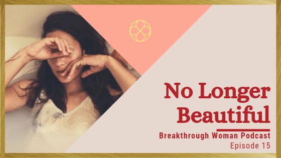 Episode 15: No Longer Beautiful