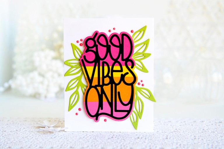 Good Vibes Only Collection by Stephanie Low - Inspiration | Good Vibes Only Cards with Kay for Spellbinders using S2-294 Petal'd Poetry, S4-918 Good Vibes Only, S5-353 Leaves So Very Gorgeous #spellbinders #diecutting #handmadecard #neverstopmaking #cleanandsimplecard