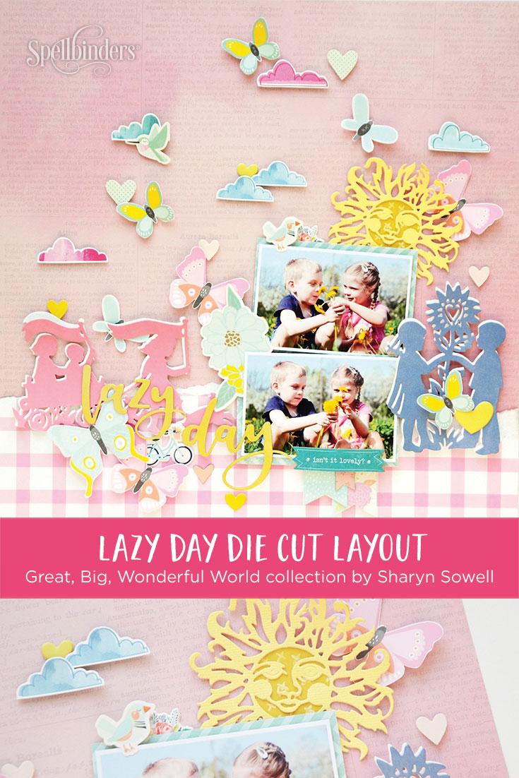 Great, Big, Wonderful World Inspiration | Lazy day Layout by Anna Komenda for Spellbinders